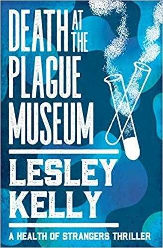 Death at the Plague Museum Lesley Kelly